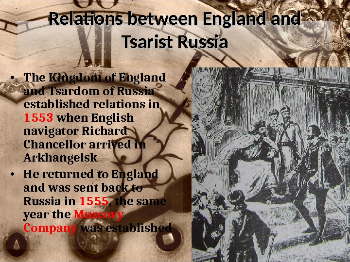 Relations between England and Tsarist Russia • The Kingdom of England Tsardom of Russia established relations