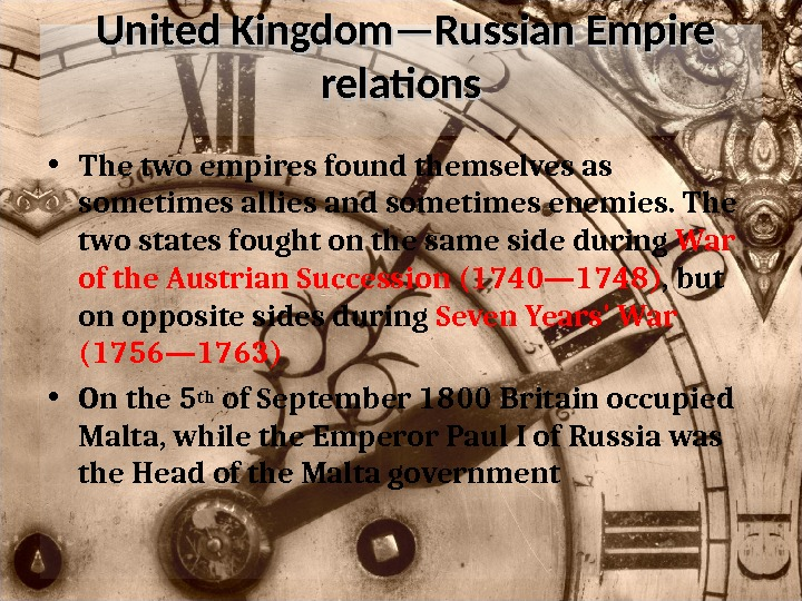 United Kingdom—Russian Empire relations • The two empires found themselves as sometimes allies and