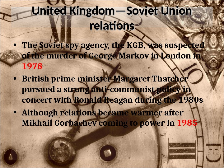 United Kingdom—Soviet Union relations • The Soviet spy agency, the KGB, was suspected of the murder