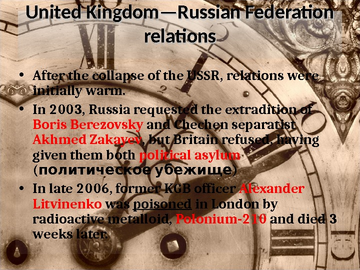 United Kingdom—Russian Federation relations • After the collapse of the USSR, relations were initially warm.