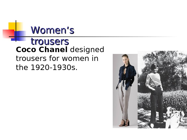 WW omen 's's  trousers Coco Chanel  designed trousers  for women in the 1920