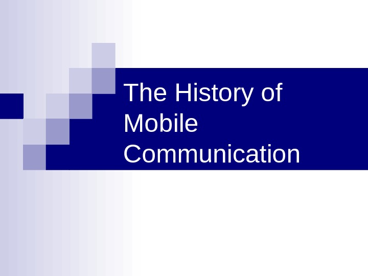 The History of Mobile Communication
