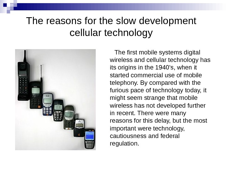 The reasons for  the slow development cellular technology The first mobile systems digital wireless and