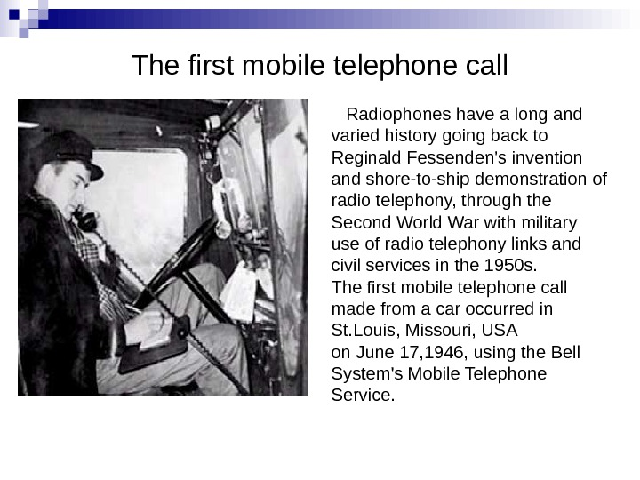The first mobile telephone call Radiophones have a long and varied history going back to Reginald