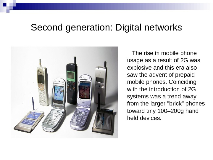 Second generation: Digital networks The rise in mobile phone usage as a result of 2 G