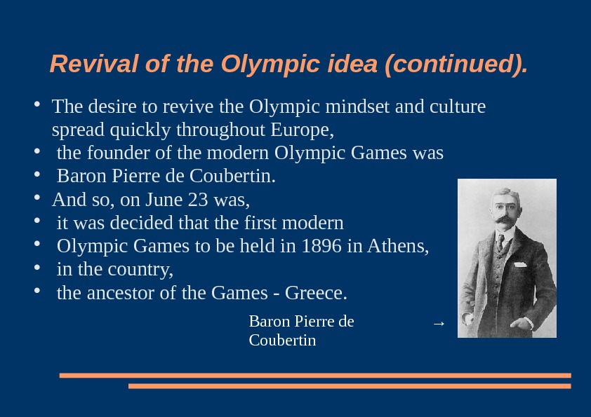 Revival of the Olympic idea (continued).  The desire to revive the Olympic mindset and culture