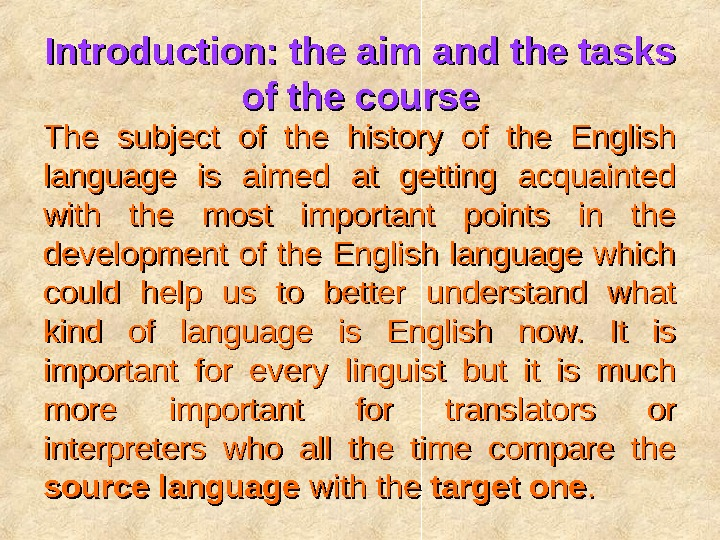 Introduction: the aim and the tasks of the course The subject of the history of the