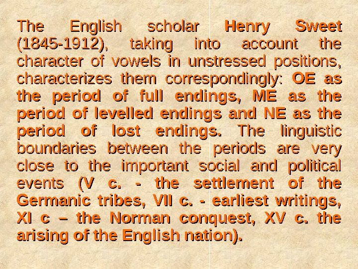 The English scholar Henry Sweet  (1845 -1912),  taking into account the character of vowels