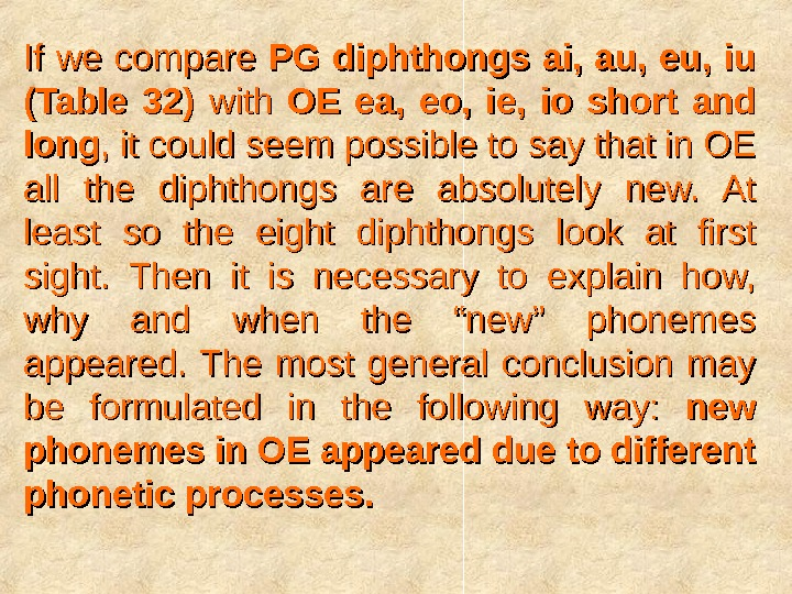 If we compare PG diphthongs ai,  au,  eu,  iu (Table 32)  with