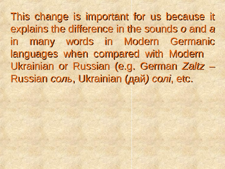 This change is important for us because it explains the difference in the sounds o o