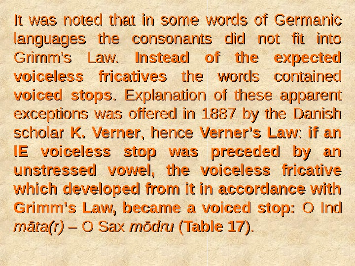 It was noted that in some words of Germanic languages the consonants did not fit into