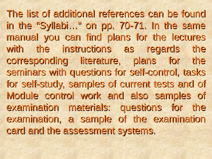 "The list of additional references  can be found in the ""Syllabi…"" on pp.  70"