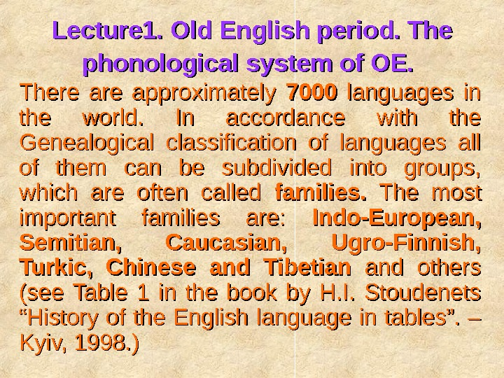 Lecture 1. Old English period. The phonological system of OE. There are approximately 7000  languages