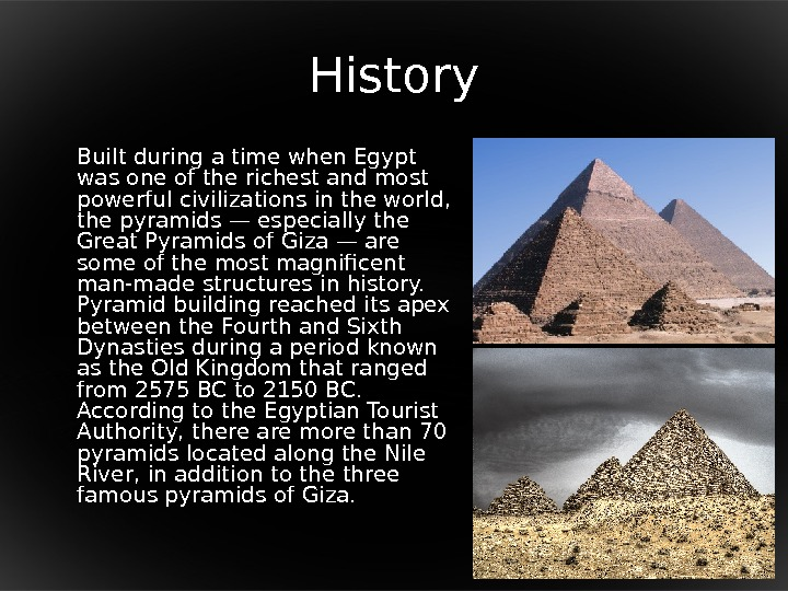 History Built during a time when Egypt was one of the richest and most powerful civilizations