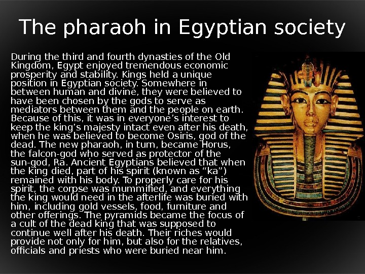 T he pharaoh in Egyptian society During the third and fourth dynasties of the Old Kingdom,