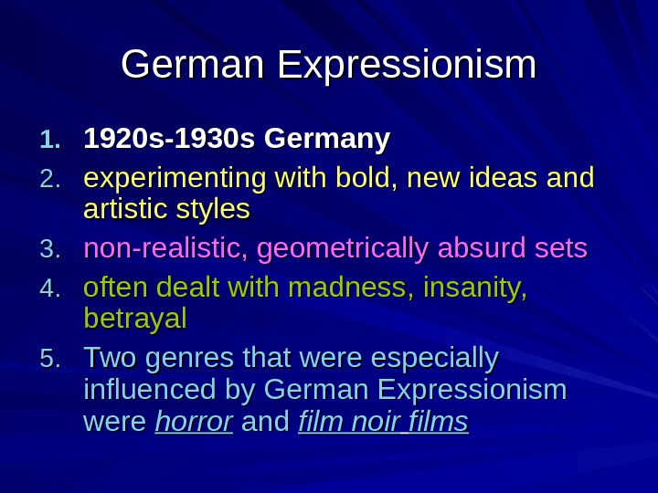 German Expressionism 1. 1. 1920 s-1930 s Germany 2. 2. experimenting with bold, new