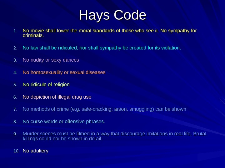 Hays Code 1. 1. No movie shall lower the moral standards of those who