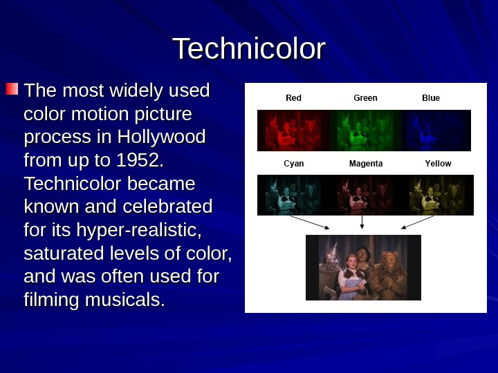 Technicolor The most widely used color motion picture process in Hollywood from up to