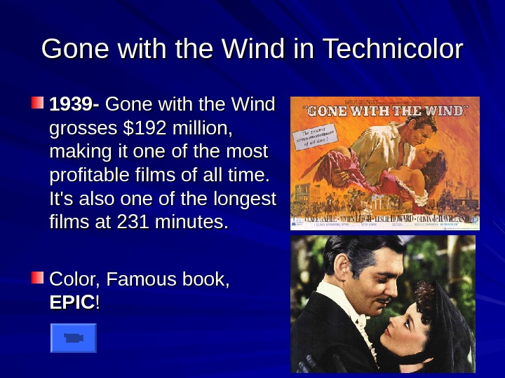 Gone with the Wind in Technicolor 1939 - Gone with the Wind grosses $192
