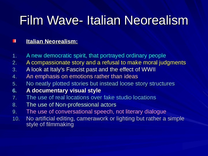 Film Wave- Italian Neorealism: 1. 1. A new democratic spirit, that portrayed ordinary people