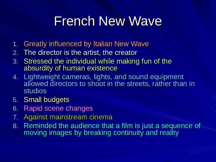 French New Wave 1. 1. Greatly influenced by Italian New Wave 2. 2. The