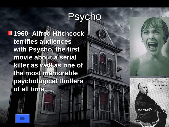 Psycho 1960 - Alfred Hitchcock terrifies audiences with Psycho, the first movie about a