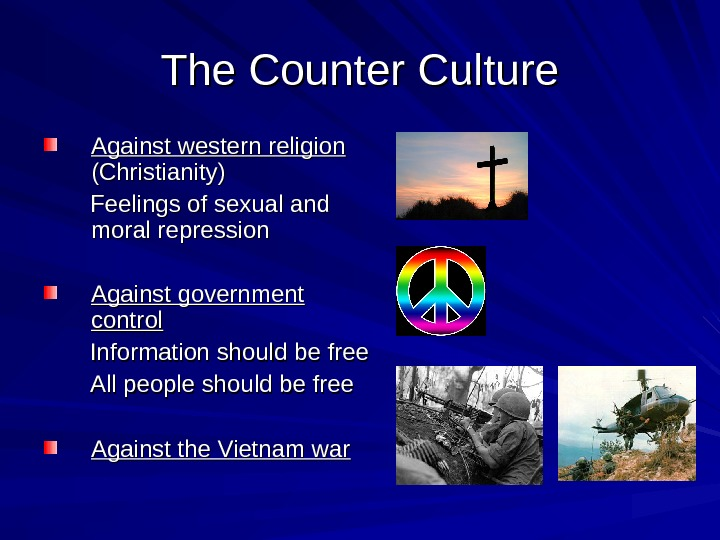 The Counter Culture Against western religion  (Christianity)    Feelings of sexual