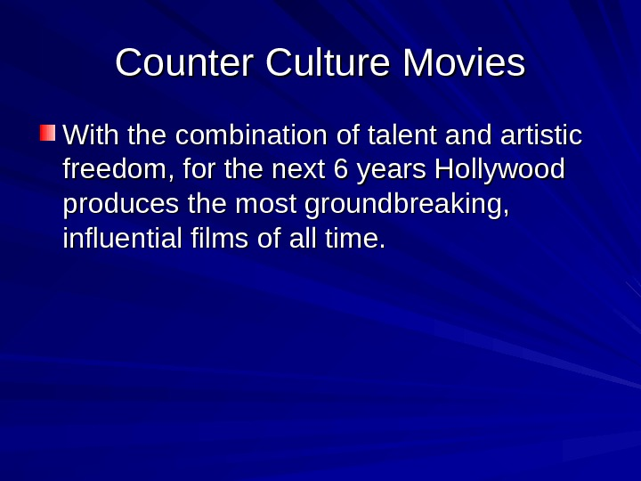 Counter Culture Movies With the combination of talent and artistic freedom, for the next