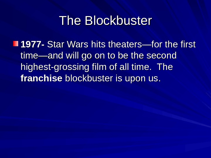 The Blockbuster 1977 - Star Wars hits theaters—for the first time—and will go on