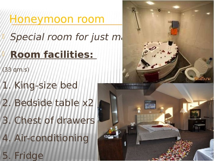Honeymoon room Special room for just married Room facilities:  (33 qm. s) 1. King-size bed