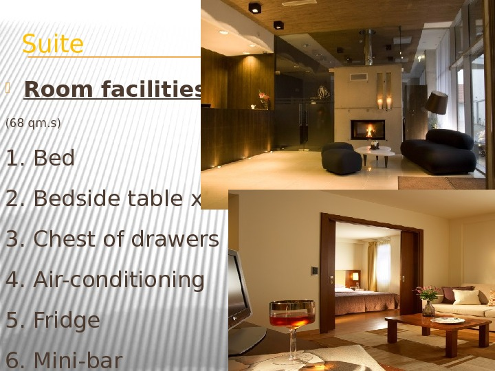 Suite Room facilities: (68 qm. s) 1. Bed 2. Bedside table x 2 3. Chest of