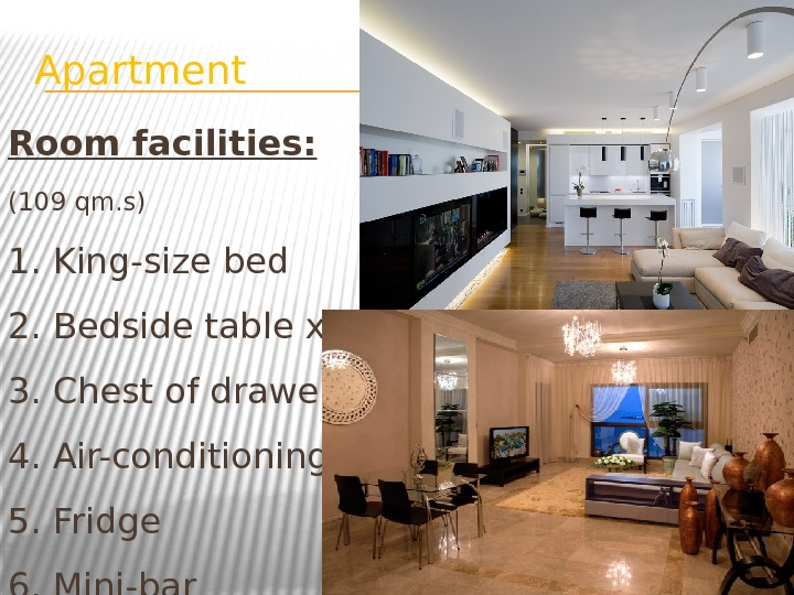 Apartment Room facilities: (109 qm. s) 1. King-size bed 2. Bedside table x 2 3. Chest