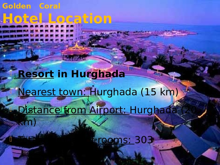 Resort in Hurghada Nearest town:  Hurghada (15 km) Distance from Airport:  Hurghada (20