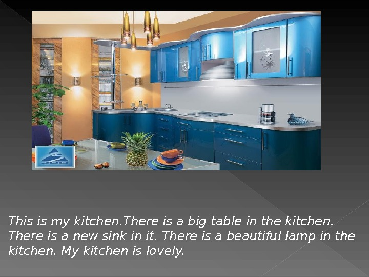 This is my kitchen. There is a big table in the kitchen.  There is a