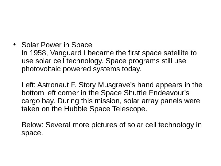 • Solar Power in Space In 1958, Vanguard I became the first space satellite to