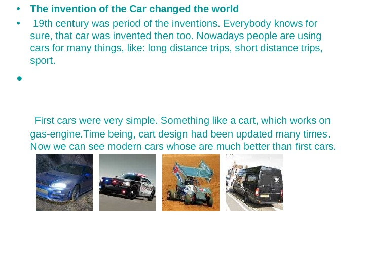 • The invention of the Car changed the world •  19 th century