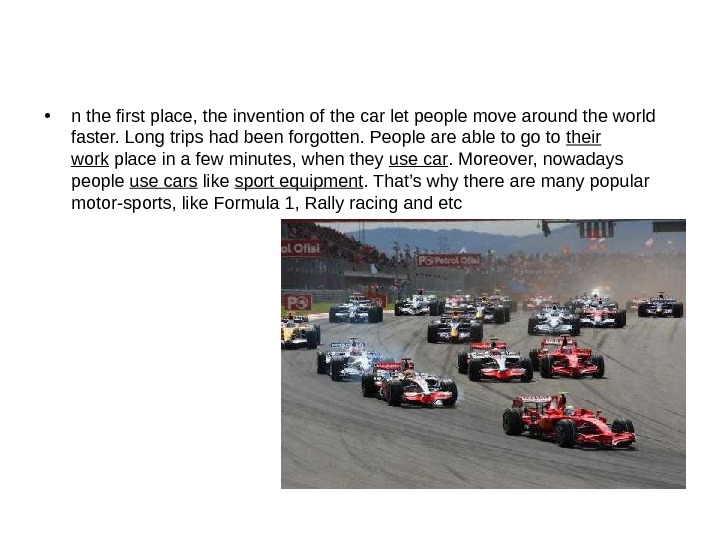 • n the first place, the invention of the car let people move around