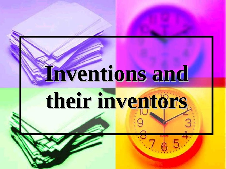 Inventions and their inventors
