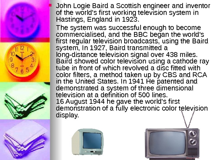 John Logie Baird a Scottish engineer and inventor of the world's first working television