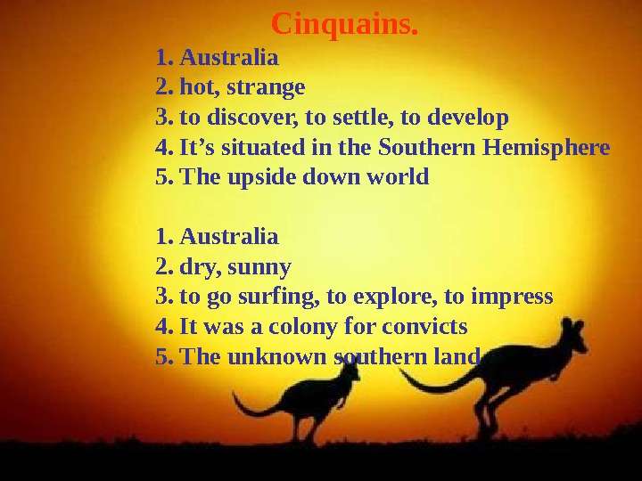 Cinquains. 1. Australia 2. hot, strange 3. to discover, to settle, to develop