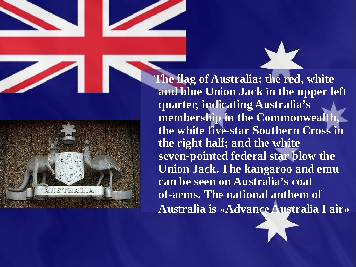 The flag of Australia: the red, white  and blue Union Jack in the
