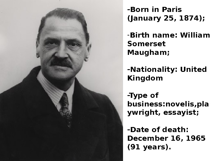 -Born in Paris ( January 25, 1874 ) ; - Birth name:  William