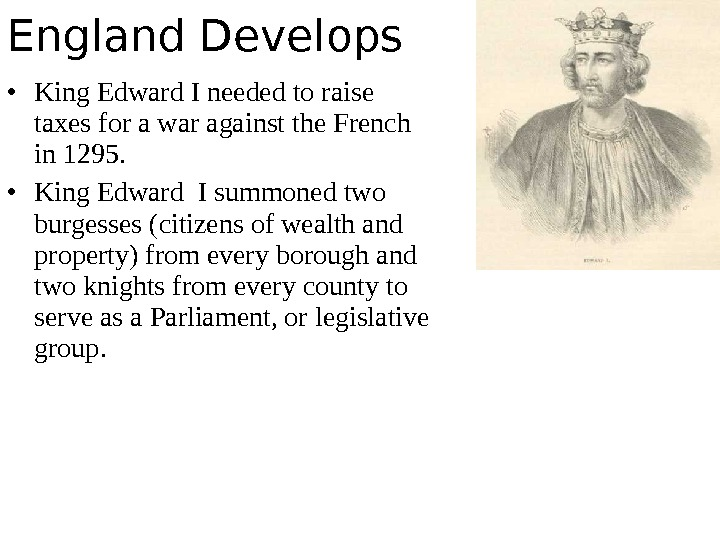 • King Edward I needed to raise taxes for a war against the French in