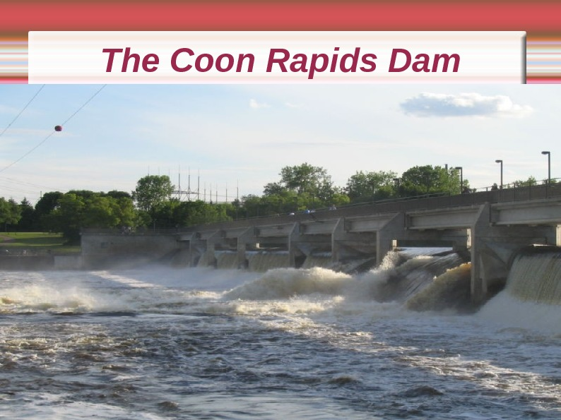 The Coon Rapids Dam
