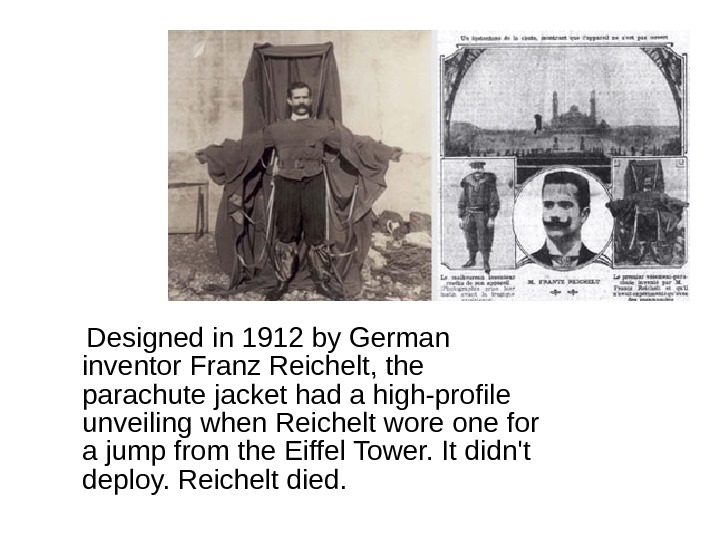 Designed in 1912 by German inventor Franz Reichelt, the parachute jacket had a high-profile unveiling