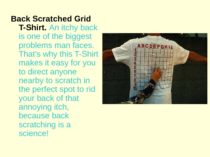 Back Scratched Grid T-Shirt.  An itchy back is one of the biggest problems man faces.