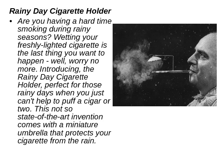 Rainy Day Cigarette Holder  • Are you having a hard time smoking during rainy seasons?