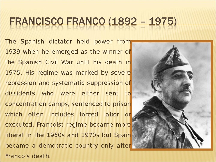 The Spanish dictator held power from 1939 when he emerged as the winner of the