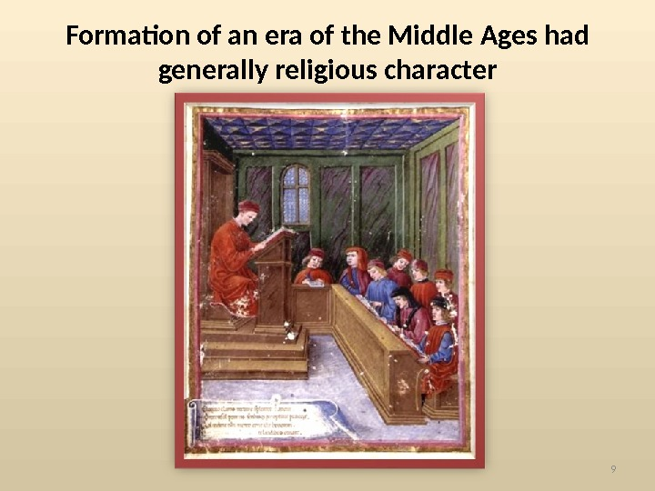 Formation of an era of the Middle Ages had generally religious character 9