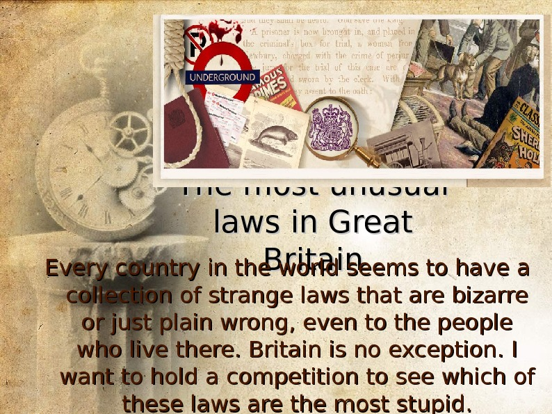 The most unusual laws in Great Britain Every country in the world seems to